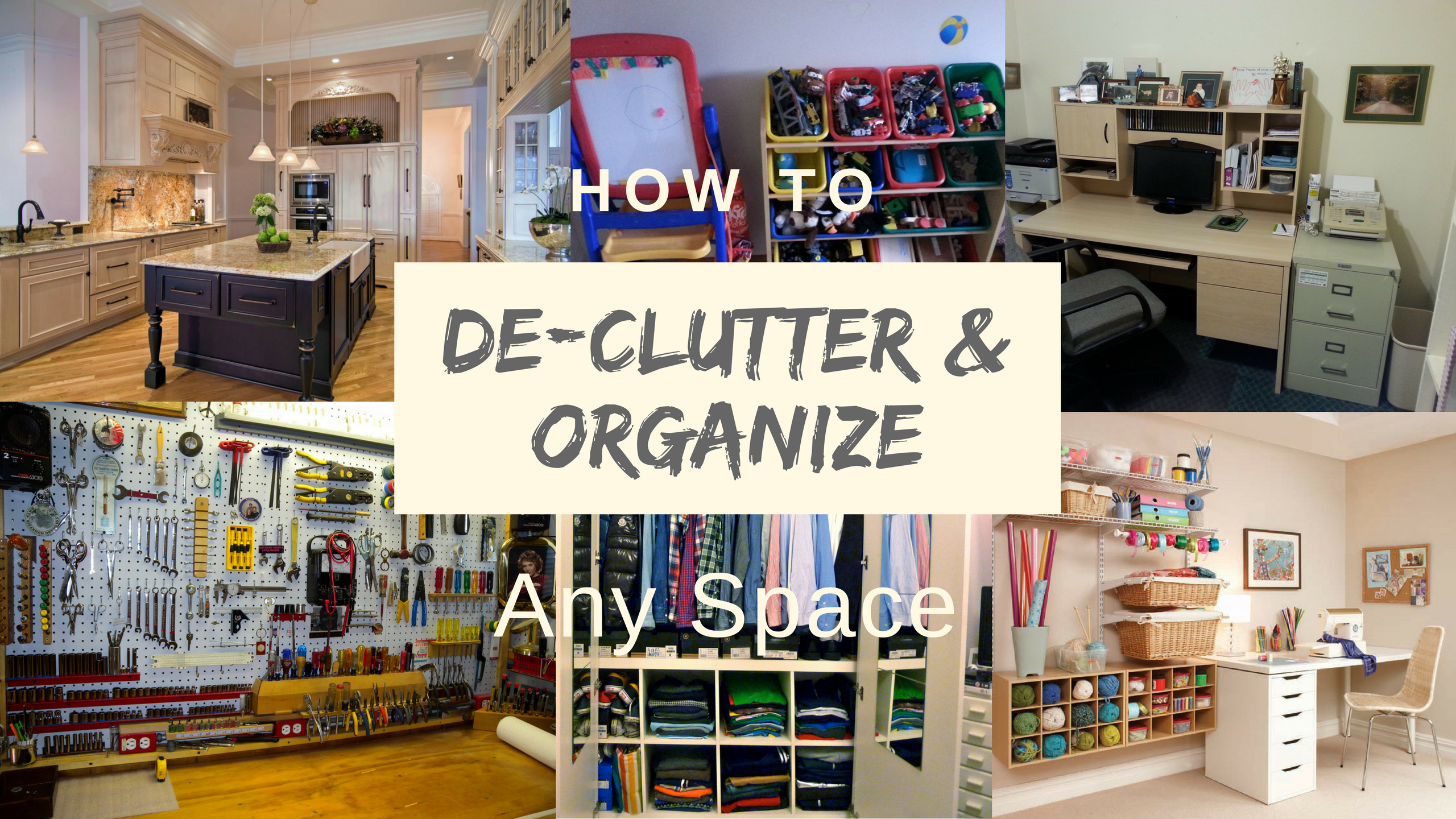 How to Declutter and Organize Any Space.